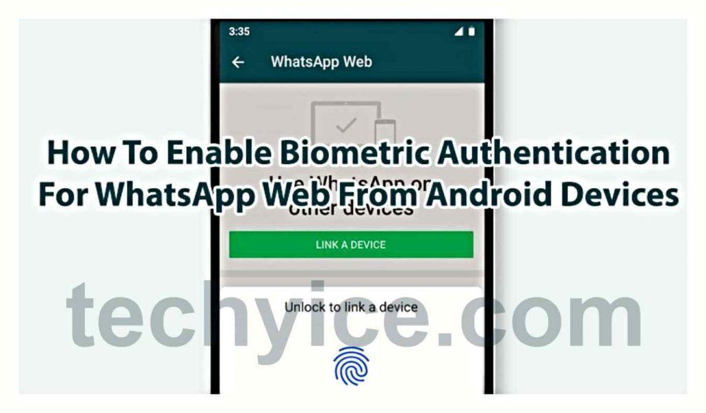 How does WhatsApp Web Biometric Authentication Work