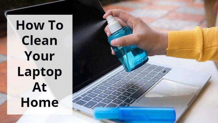 How To Clean Your Laptop At Home
