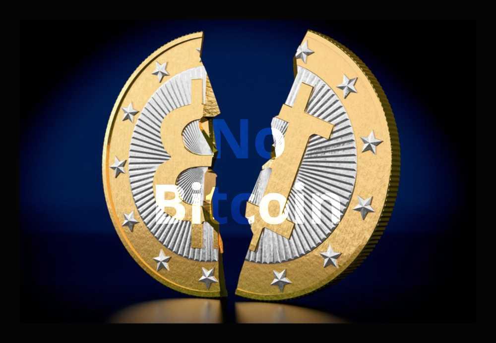 Maybe no Bitcoin!