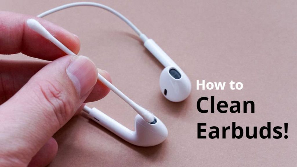Cleaning of EarBuds