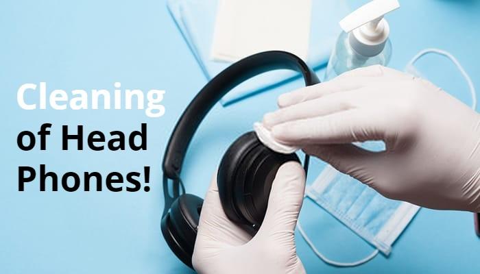 Cleaning of Headphones