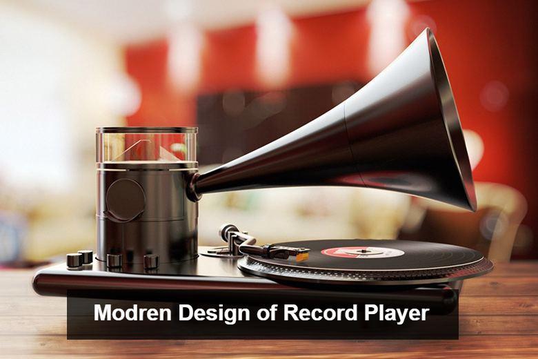 Modren Design Of Record Player