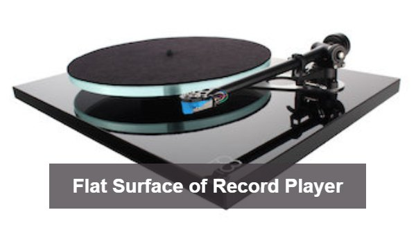 Flat Surface of Record Player