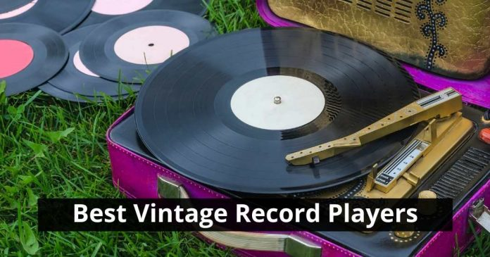 Best Vintage Record Players